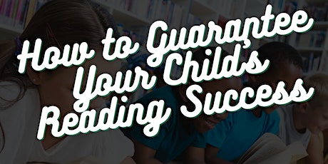 How To Guarantee Your Child's Reading Success tickets