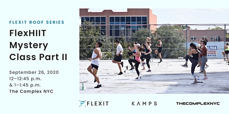 FlexIt Roof Series: FlexHIIT Mystery Event x KAMPS tickets