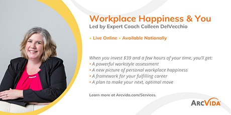 Work, Happiness & You; Visualize & Create a Framework for Your Career Move tickets