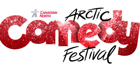 2020 Canadian North Arctic Comedy Festival Comics Registration tickets