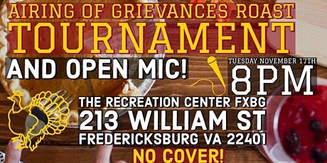Airing of Grievances Roast Tournament & Open Mic tickets