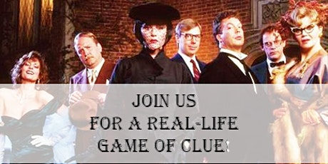 The Game of Clue - A Real Life version of your favorite murder mystery game tickets