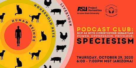 Podcast Club: Speciesism tickets