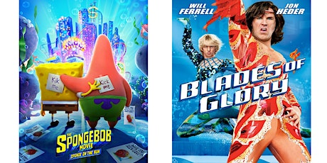1.) The SpongeBob Movie   2.) Blades of Glory tickets