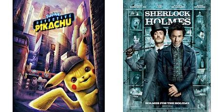 1.) Pokémon Detective Pikachu  2.) Sherlock Holmes tickets