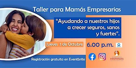 Taller Workshop para Mamás Empresarias tickets