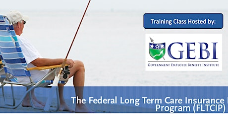 Long Term Care Planning and the Federal Long-Term Care Insurance Program tickets