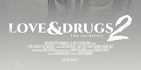 LOVE AND DRUGS 2: THE SACRIFICE MOVIE PREMIERE- HOUSTON tickets