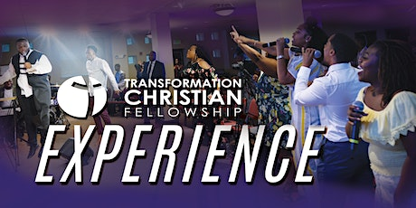 Sunday Worship Experience at Transformation Christian Fellowship tickets
