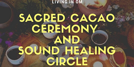 Sacred Cacao Ceremony and Sound Healing Circle tickets