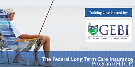 Federal Long Term Care Insurance Plan Seminar. Learn what you need to know tickets