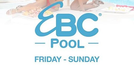 ENCORE DAY POOL PARTY - EVERY FRI., SAT., & SUN. *** THIS IS NOT A TICKET tickets