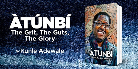 Online Book Launch: ÀTÚNBÍ. The Grit, The Guts, The Glory tickets