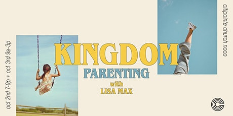 Kingdom Parenting // with Lisa Max - Oct 2&3 tickets