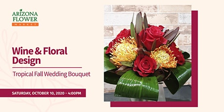 Wine & Design: Tropical Fall Wedding Bouquet tickets