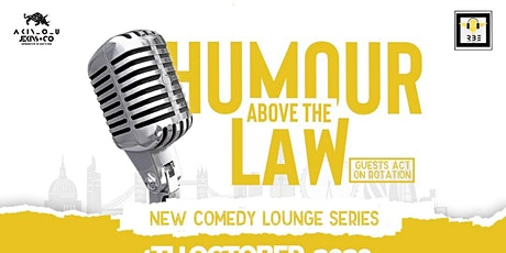 Humour Above The Law - Comedy Series tickets