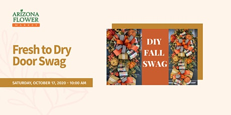 Fall Workshop Series: Fresh To Dry Door Swag with Brian Vetter tickets