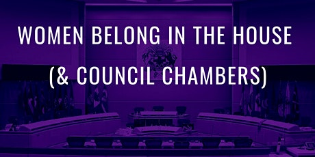 Count Women In - Women Belong in the House (and City Council Chambers) tickets