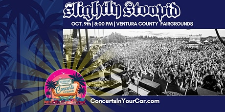 SLIGHTLY STOOPID -  VENTURA - Concerts In Your Car - LIVE ON STAGE tickets