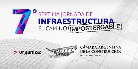 """7ma. Jornada de Infraestructura """"El camino Impostergable"""" entradas"""
