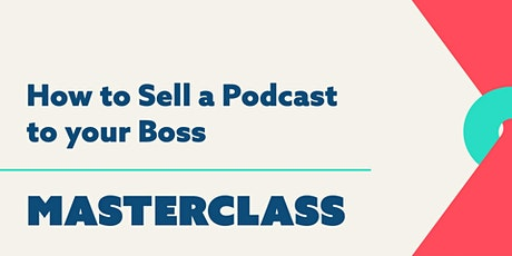 YEGPodfest Presents: Masterclass - How to sell a podcast to your boss tickets