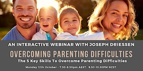 Overcoming Parenting Difficulties - Interactive Webinar tickets