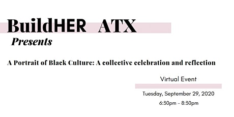 BuildHER Presents:  A Portrait of Black Culture Virtual Event - Sept. 29th tickets