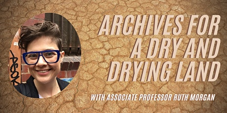 Virtual Event: Archives for a dry and drying land tickets