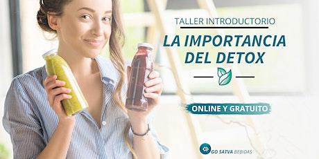 """""""LA IMPORTANCIA DEL DETOX"""" - Taller Introductorio de Go Satva Bebidas entradas"""