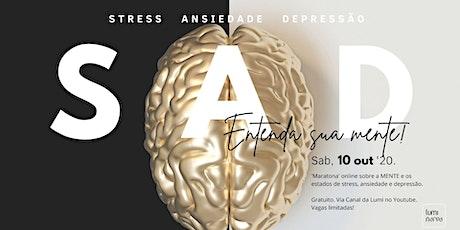 SAD_ STRESS,  ANSIEDADE E DEPRESSÃO. ingressos