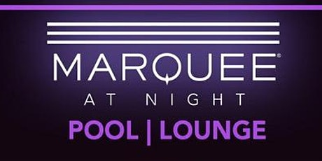 MARQUEE NIGHT POOL PARTY - EVERY FRI. & SAT.** THIS IS NOT A TICKET tickets