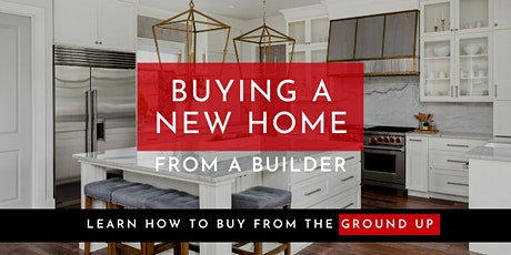Buy a New Home From The Ground Up [Webinar] tickets