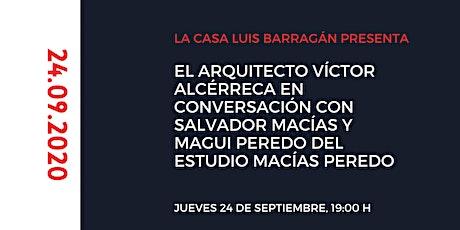Conversación: Salvador Macías y Magui Peredo/Víctor Alcérreca entradas