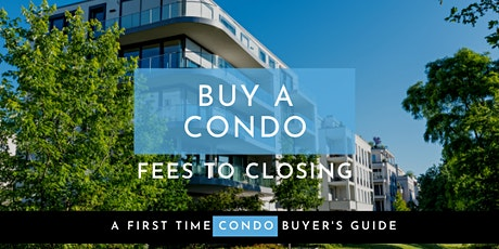 Buy a Condo as First Time Home Buyer [Webinar] tickets