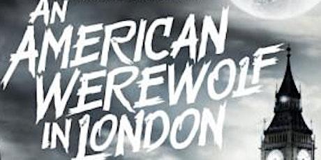 An American Werewolf in London tickets