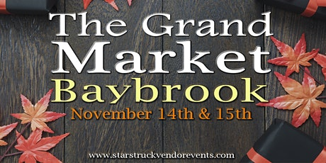 The Grand Market Baybrook November 14th & 15th tickets