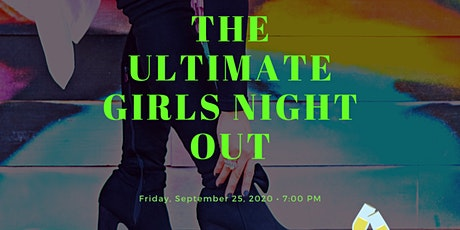 The Ultimate Girls Night Out tickets