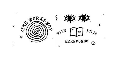 Zine Workshop with Julia Arredondo tickets