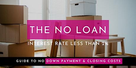 No Down Payment, No Closing Cost, No Minimum Credit Score tickets