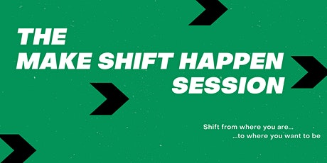 Make Shift Happen Session tickets