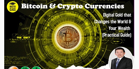 Bitcoin & Crypto Currencies-Digital Gold that Changes the World tickets
