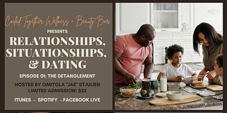 Relationships, Situationships, + Dating Ep: 01 The Detanglement tickets