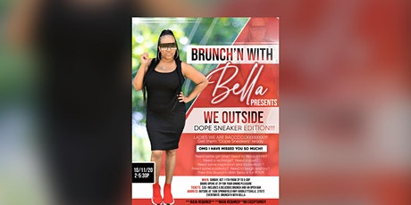 Brunch'n With Bella..... WE OUTSIDE!! tickets