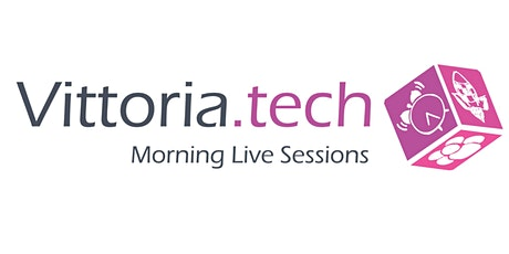 "Vittoria.tech morning live sessions | ""The Digital Workplace awakens"" tickets"