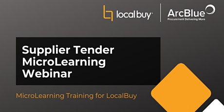 Supplier Tender MicroLearning Webinar for LocalBuy tickets