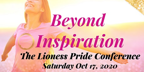 Beyond Inspiration- The Lioness Pride Conference tickets