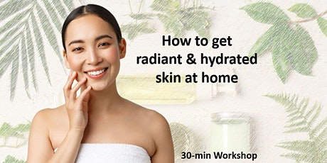 You Glow Girl! How to get radiant & hydrated skin at home tickets