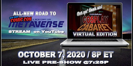 GeekLifeRules: NY Cosplay Cabaret - Road to NYCC/Metaverse 2020 tickets