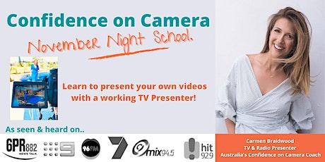 Confidence on Camera: November Night School tickets