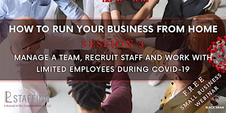 Manage A Team, Recruit Staff And  Work With Limited Employees During COVID tickets